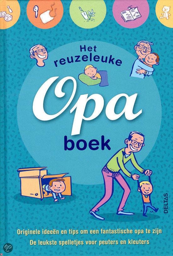Het Reuzeleuke Opa Boek Cadeau Voor Opa Nl
