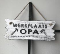 leuk cadeau voor Opa- tekstbord werkplaats opa